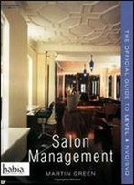 Salon Management: The Official Guide To Nvq/Svq Level 4 (Hairdressing And Beauty Industry Authority (Paperback))