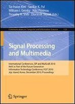 Signal Processing And Multimedia: International Conferences, Sip And Mulgrab 2010, Held As Part Of The Future Generation Information Technology ... In Computer And Information Science)