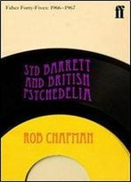 Syd Barrett And British Psychedelia: Faber Forty-Fives: 19661967