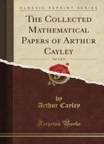 The Collected Mathematical Papers Of Arthur Cayley, Vol. 3 (Classic Reprint)
