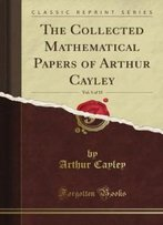 The Collected Mathematical Papers Of Arthur Cayley, Vol. 5 (Classic Reprint)