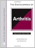 The Encyclopedia Of Arthritis (Facts On File Library Of Health And Living)