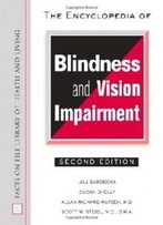 The Encyclopedia Of Blindness And Vision Impairment (Facts On File Library Of Health And Living)