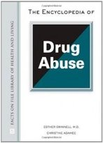 The Encyclopedia Of Drug Abuse (Facts On File Library Of Health & Living)