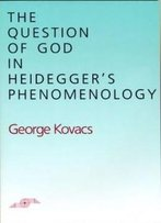 The Question Of God In Heidegger's Phenomenology Osi (Studies In Phenomenology And Existential Philosophy)