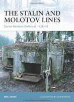 The Stalin And Molotov Lines: Soviet Western Defences 1928-41 (Fortress)