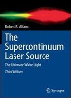 The Supercontinuum Laser Source: The Ultimate White Light