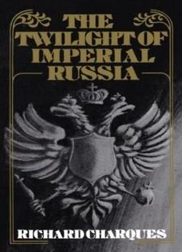 The Twilight Of Imperial Russia (galaxy Book; Gb419)