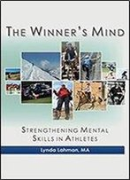 The Winner's Mind: Strengthening Mental Skills In Athletes