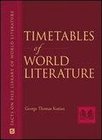 Timetables Of World Literature (Facts On File Library Of World Literature)