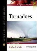 Tornadoes (Facts On File Dangerous Weather Series)
