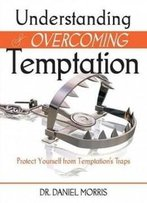 Understanding And Overcoming Temptation