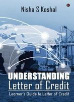 Understanding Letter Of Credit: Learner's Guide To Letter Of Credit