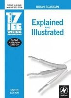 17th Edition Iee Wiring Regulations: Explained And Illustrated, Eighth Edition (Iee Wiring Regulations, 17th Edition)