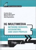 3g Multimedia Network Services, Accounting, And User Profiles (Artech House Mobile Communications Series)