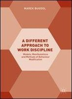 A Different Approach To Work Discipline: Models, Manifestations And Methods Of Behaviour Modification