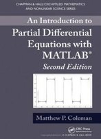 An Introduction To Partial Differential Equations With Matlab, Second Edition (Chapman & Hall/Crc Applied Mathematics & Nonlinear Science)