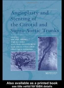 Angioplasty And Stenting Of The Carotid And Supra Aortic Trunks