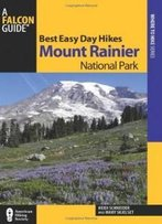 Best Easy Day Hikes Mount Rainier National Park (Best Easy Day Hikes Series)