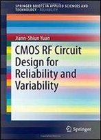 Cmos Rf Circuit Design For Reliability And Variability (Springerbriefs In Applied Sciences And Technology)