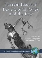 Current Issues In Educational Policy And The Law (Pb) (Educational Policy And Law)