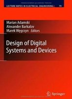 Design Of Digital Systems And Devices (Lecture Notes In Electrical Engineering)