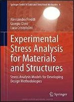 Experimental Stress Analysis For Materials And Structures: Stress Analysis Models For Developing Design Methodologies (Springer Series In Solid And Structural Mechanics)