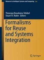 Formalisms For Reuse And Systems Integration (Advances In Intelligent Systems And Computing)