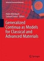 Generalized Continua As Models For Classical And Advanced Materials (Advanced Structured Materials)