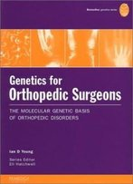 Genetics For Orthopedic Surgeons