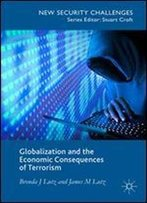 Globalization And The Economic Consequences Of Terrorism (New Security Challenges)