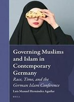 Governing Muslims And Islam In Contemporary Germany (Muslim Minorities)