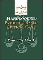 Handbook Of Evidence-Based Critical Care 1st Edition