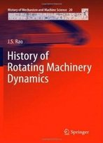 History Of Rotating Machinery Dynamics (History Of Mechanism And Machine Science)