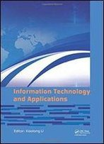 Information Technology And Applications: Proceedings Of The 2014 International Conference On Information Technology And Applications (Ita 2014), Xian, China, 8-9 August 2014
