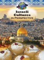 Israeli Culture In Perspective (World Cultures In Perspective)