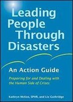 Leading People Through Disasters: An Action Guide