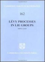 Levy Processes In Lie Groups (Cambridge Tracts In Mathematics)