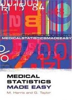 Medical Statistics Made Easy (Harris, Medical Statistics Made Easy)
