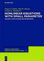 Nonlinear Equations With Small Parameter (De Gruyter Series In Nonlinear Analysis And Applications)