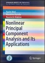 Nonlinear Principal Component Analysis And Its Applications (Springerbriefs In Statistics)