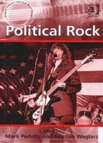 Political Rock (Ashgate Popular And Folk Music Series)