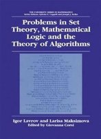 Problems In Set Theory, Mathematical Logic And The Theory Of Algorithms (University Series In Mathematics)