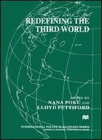 Redefining The Third World (International Political Economy Series)
