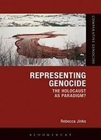 Representing Genocide: The Holocaust As Paradigm? (Comparative Genocide)