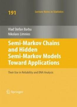 Semi-markov Chains And Hidden Semi-markov Models Toward Applications