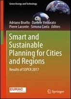Smart And Sustainable Planning For Cities And Regions: Results Of Sspcr 2017 (Green Energy And Technology)