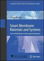 Smart Membrane Materials And Systems: From Flat Membranes To Microcapsule Membranes (Advanced Topics In Science And Technology In China)