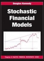 Stochastic Financial Models (Chapman And Hall/Crc Financial Mathematics Series)