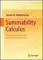 Summability Calculus: A Comprehensive Theory Of Fractional Finite Sums